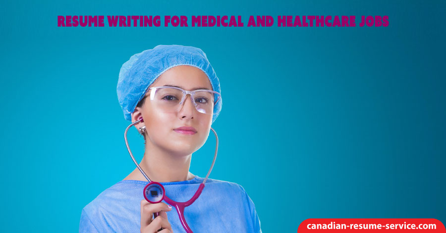 Resume Writing for Medical and Healthcare Jobs