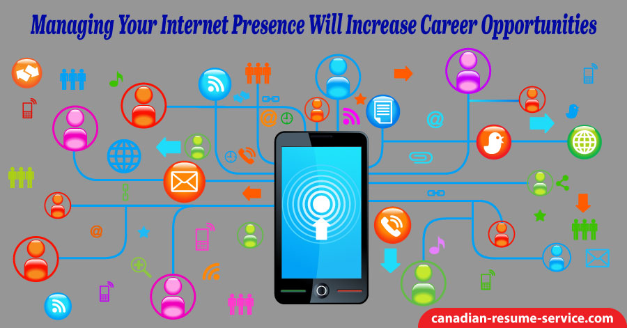 Managing Your Internet Presence Will Increase Career Opportunities