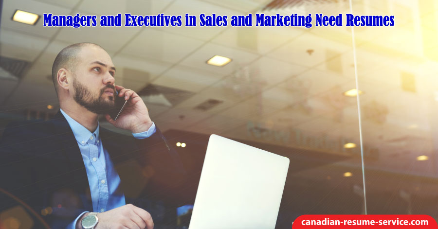 Managers and Executives in Sales and Marketing Need Resumes