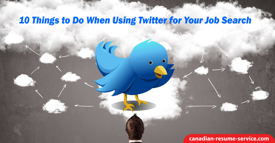 10 Things to Do When Using Twitter for Your Job Search