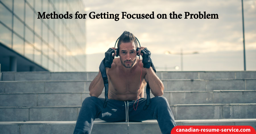 Methods for Getting Focused on the Problem