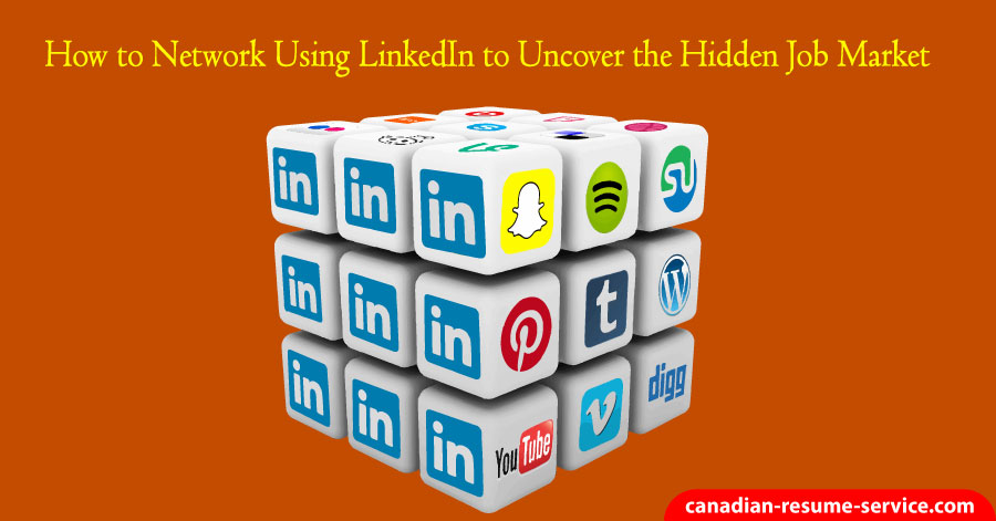 How to Network Using LinkedIn to Uncover the Hidden Job Market