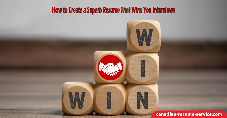 How to Create a Superb Resume That Wins You Interviews