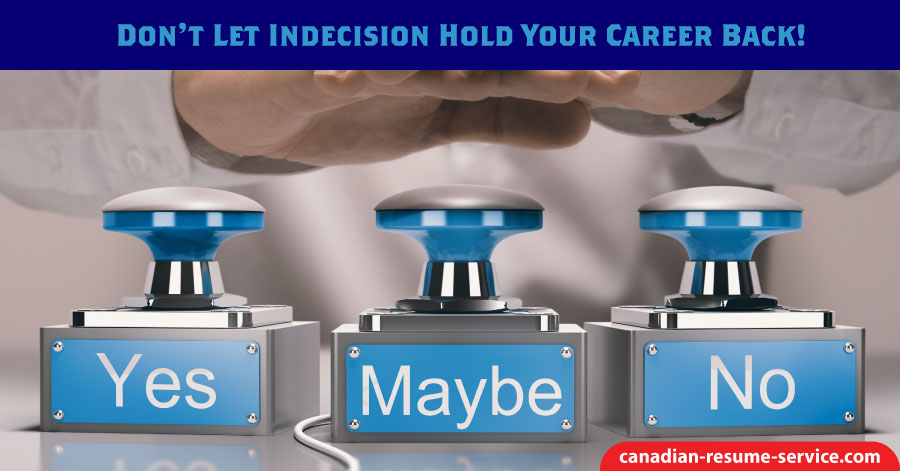 Don't Let Indecision Hold Your Career Back