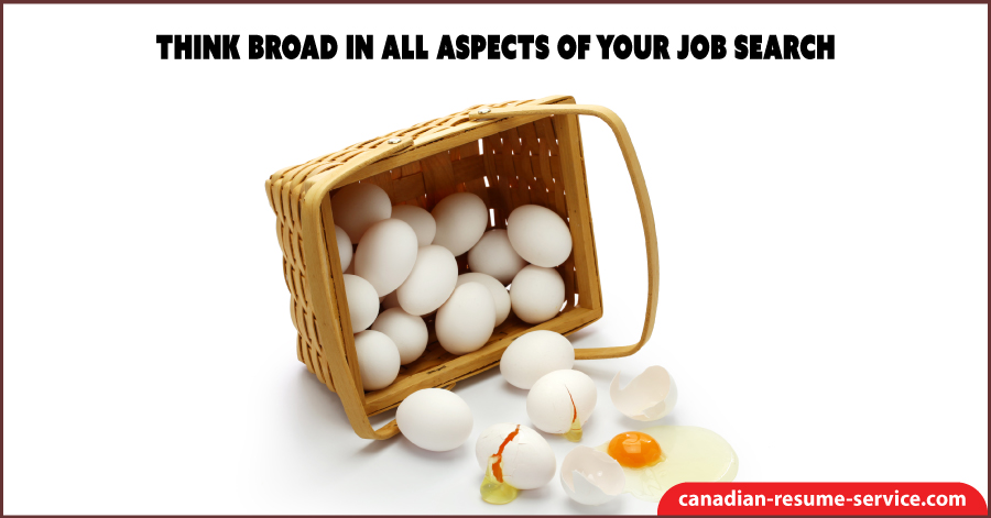 Think Broad in All Aspects of Your Job Search