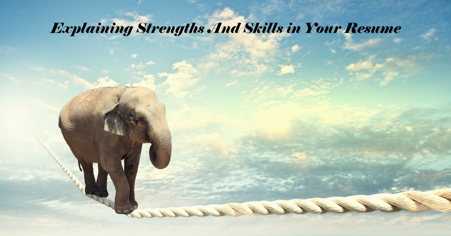 Explaining Strengths and Skills in Your Resume
