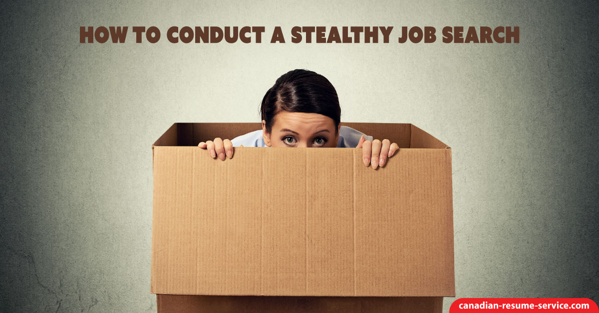 How To Conduct A Stealth Job Search