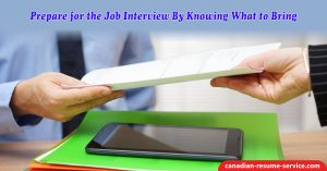 Prepare for the Job Interview by Knowing What to Bring