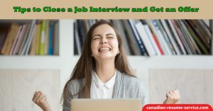 Tips to Close a Job Interview and Get an Offer