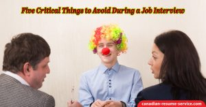 Five Critical Things to Avoid During a Job Interview