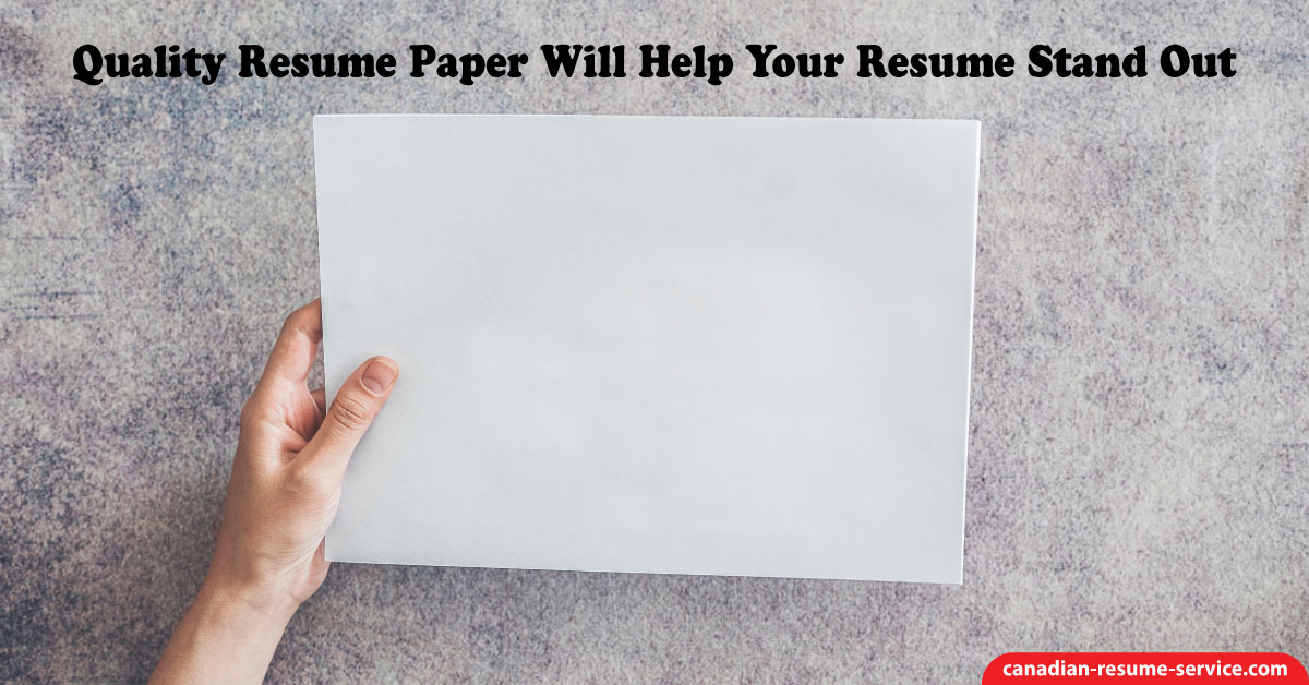 quality resume paper will help your resume stand out