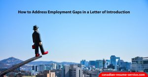 How to Address Employment Gaps in a Letter of Introduction
