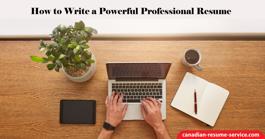 How to Write a Powerful Professional Resume
