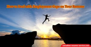 How to Deal with Employment Gaps on Your Resume