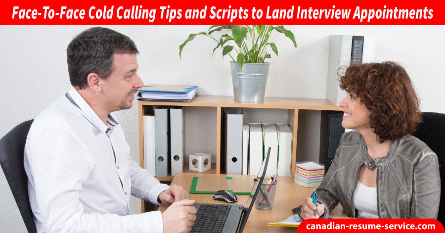 face to face cold calling tips and scripts to land interview appointments