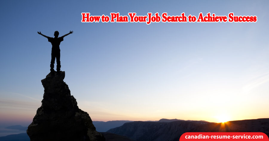 How to Plan Your Job Search to Achieve Success