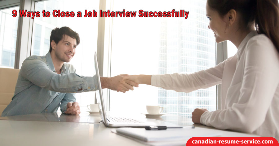 9 Ways to Close a Job Interview Successfully