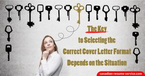 The Key to Selecting the Correct Cover Letter Format Depends on the Situation