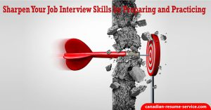 Sharpen Your Job Interview Skills by Preparing and Practicing