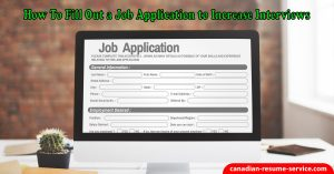 How to Fill Out a Job Application to Increase Interviews