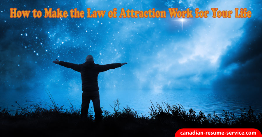 How to Make the Law of Attraction Work for Your Life