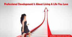 Professional Development Is About Living a Life You Love
