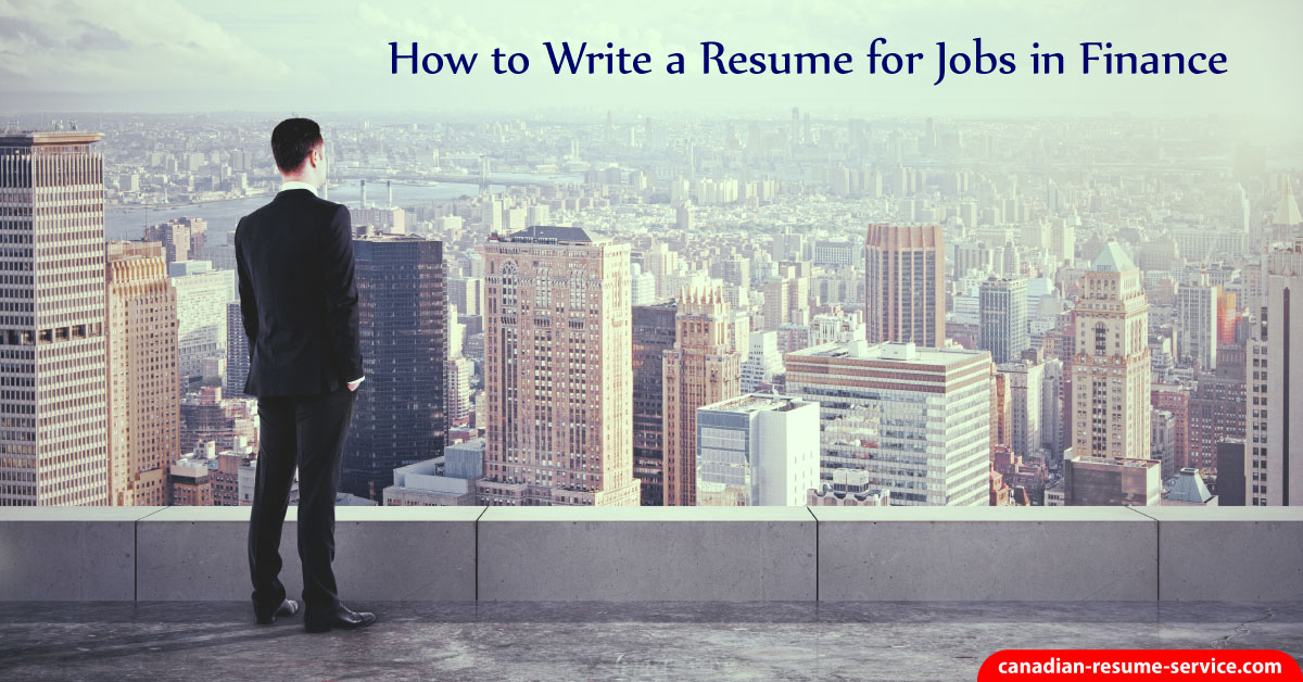 How To Write A Resume For Jobs In Finance To Get Interviews