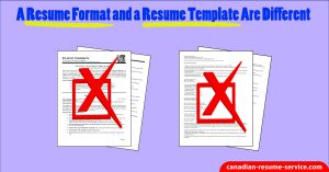 A Resume Format and a Resume Template Are Different