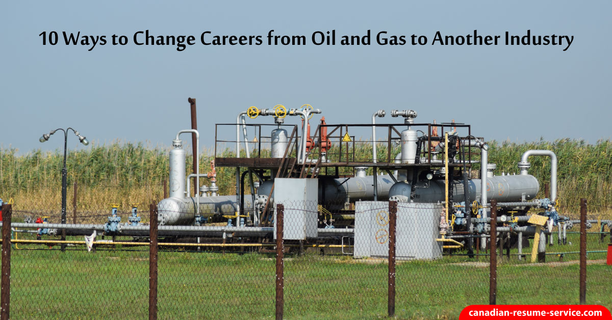 10 ways to change careers from oil and gas to another industry