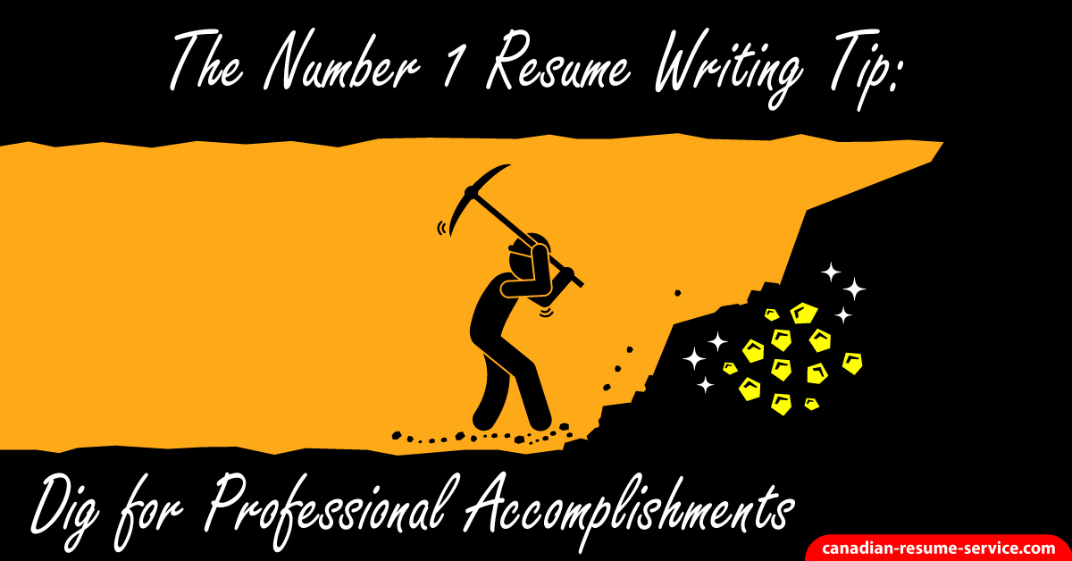 The Number 1 Resume Writing Tip: Dig for Professional Accomplishments