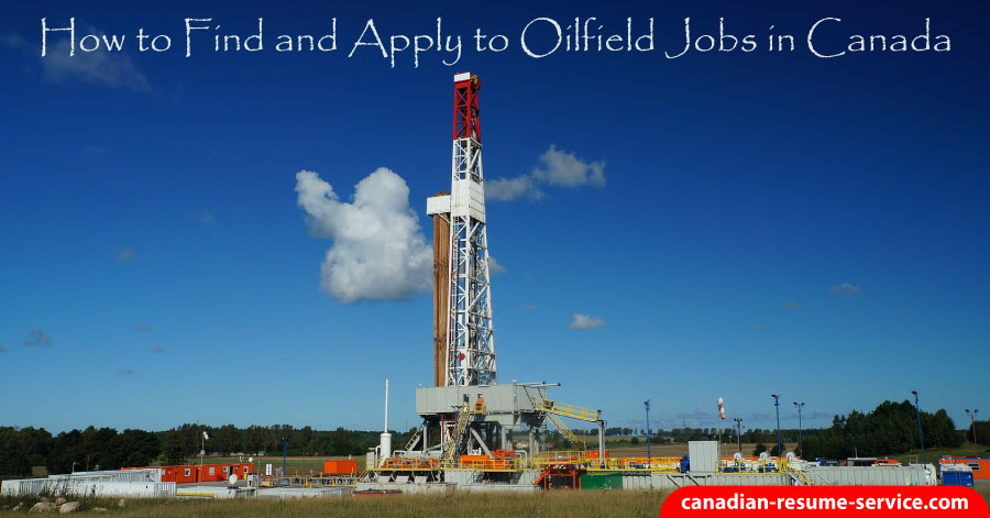 How to Find and Apply to Oilfield Jobs in Canada to Get Results