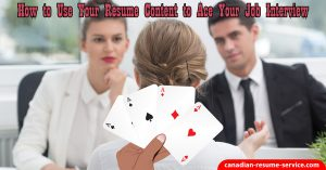 How to Use Your Resume Content to Ace Your Job Interview