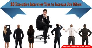 20 Executive Interview Tips to Increase Job Offers