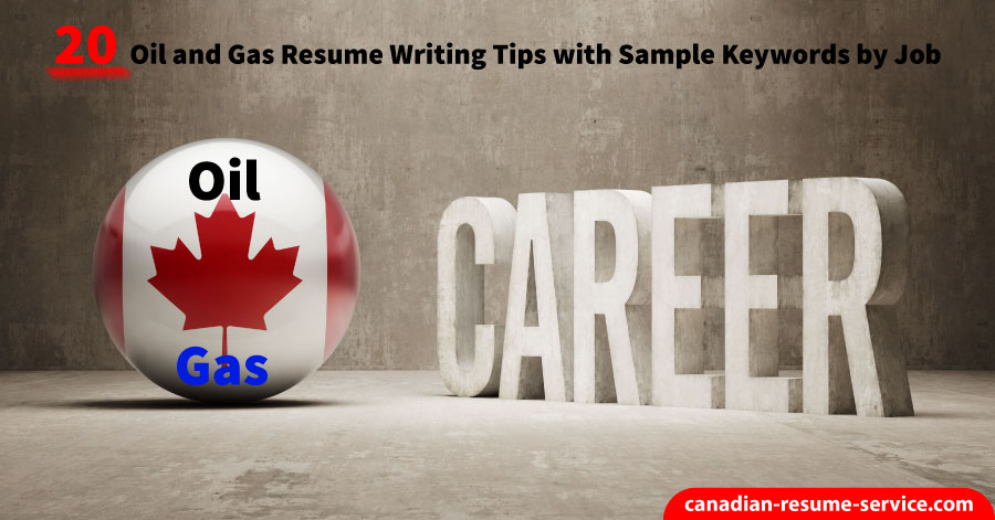 20 Oil and Gas Resume Writing Tips with Sample Keywords by Job