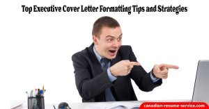 Top Executive Cover Letter Formatting and Writing Tips for 2019