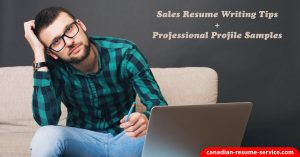 Sales Resume Writing Tips and Professional Profile Samples